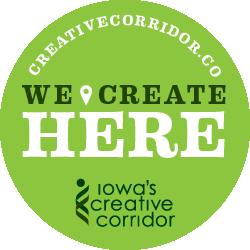 We Create Here - Iowa's Creative Corridor